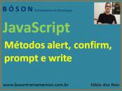 JavaScript - Métodos alert, confirm, prompt, write