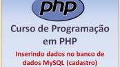 Cadastrando dados no MySQL com PHP