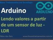 Lendo valores a partir de um sensor com LDR no Arduino Uno