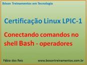 Operadores para conexão de comandos no shell Bash do Linux