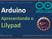 Apresentação do Lilypad Arduino