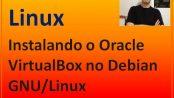 Instalação do Oracle VirtualBox no Linux Debian