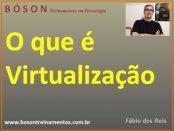 O que é a Virtualização