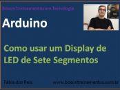 Usando display de LED de 7 segmentos com Arduino