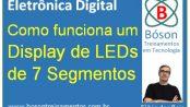 Como funciona um display de LED de sete segmentos