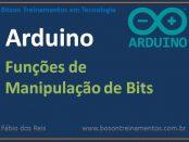 Funções de Manipulação de Bits no Arduino