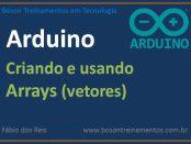 Declarando e acessando arrays no Arduino - vetores
