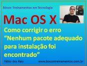 Corrigir rro nenhum pacote para instalação foi encontrado no Apple Mac OS X El Capitán