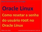 Como resetar a senha do usuário root no Oracle Linux 7