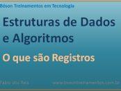 Estruturas de Dados - o Registro