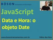 Data e Hora em JavaScript - o objeto Date