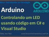 Piscando um LED no Arduino com C# e Microsoft Visual Studio