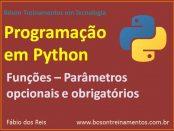 Parâmetros opcionais, obrigatórios, e valor padrão em funções no Python