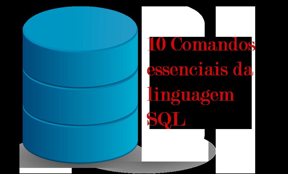 10 comandos essenciais da linguagem SQL