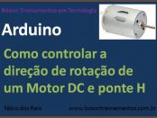 Controle de direção de rotação de motor DC com Arduino e Ponte H