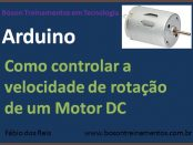 Como controlar velocidade de rotação de motor DC com Arduino