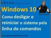 Como desligar e reiniciar o Windows 10 pela linha de comandos