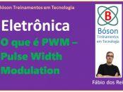 Curso de Eletrônica - PWM - Pulse Width Modulation