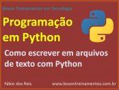 Como escrever em arquivos de texto com Python