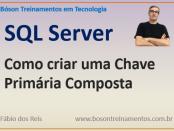 Como criar chave primária composta no SQl Server