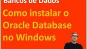 Como instalar o oracle database no microsoft windows