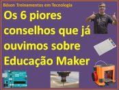 Piores conselhos sobre educação para makers