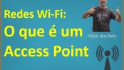 O que é um Access Point - redes Wireless