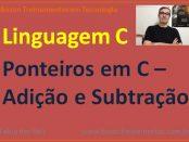 Adição e subtração de ponteiros em linguagem C