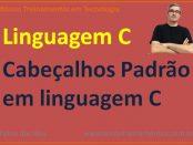 Cabeçalhos padrão em linguagem C - standard headers