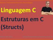 Estruturas em linguagem C - structs