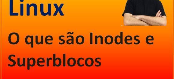 o que são Inodes e superblocos em Linux