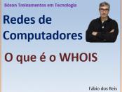 O que é o WHOIS - Curso de redes