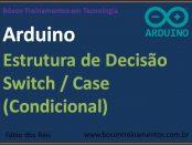 Estrutura de decisão switch case no arduino