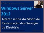 Alterar a senha do modo de restauração dos serviços de diretório no Windows Server 2012