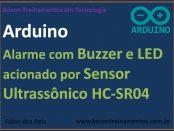 Alarme com Arduino, Buzzer e LED, com sensor de ultrassom HC-SR04