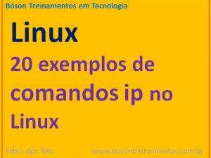 exemplos de comandos ip para redes no Linux