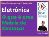 Curso de Eletrônica - Matriz de Contatos