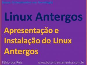 Apresentação e Instalação do Linux Antergos