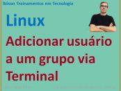 Como adicionar um usuário a um grupo no Linux pelo terminal de linha de comandos