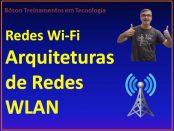Arquiteturas de Redes Locais sem fio: IBSS, BSS e ESS