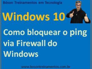Como bloquear pacotes de ping usando o firewall do windows 10