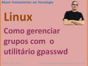 Como gerenciar grupos com gpasswd no Linux