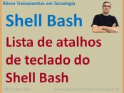 Lista de atalhos de teclado do Shell Bash no Linux