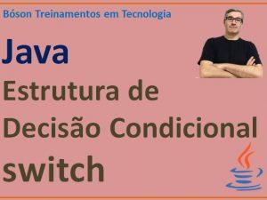 Estrutura de decisão condicional switch em Java