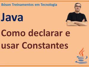 como declarar e usar constantes em Java