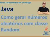 Como gerar números aleatórios em Java com classe random e math.random()