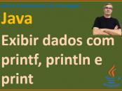 Exibir dados em Java com métodos printf, print e println