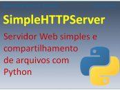 Servidor Web SimpleHTTPServer com Python no Linux