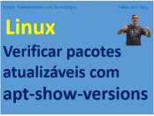 Verificar pacotes atualizáveis com apt-show-versions no Linux