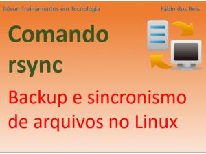 backup e sincronismo de arquivos no Linux com utilitário rsync